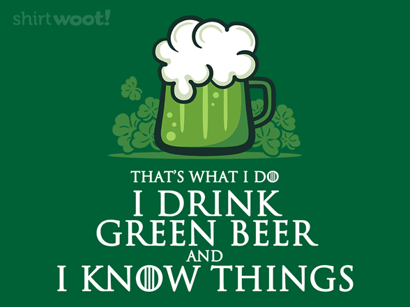 I Drink Green Beer T Shirt