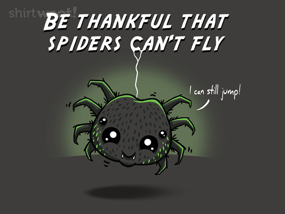 Spiders Can't Fly T Shirt