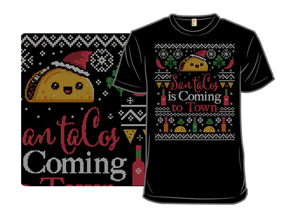 San Tacos Is Coming To Town T Shirt