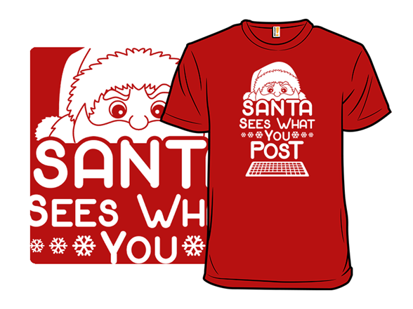 Santa Sees What You Post T Shirt