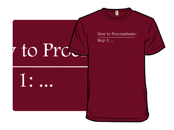 Step 2: Procrastination T Shirt