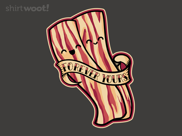 Bacon Forever T Shirt