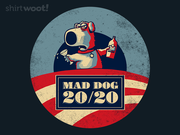 Mad Dog 2020 T Shirt