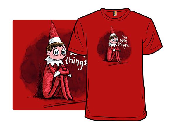 I've Seen Things T Shirt