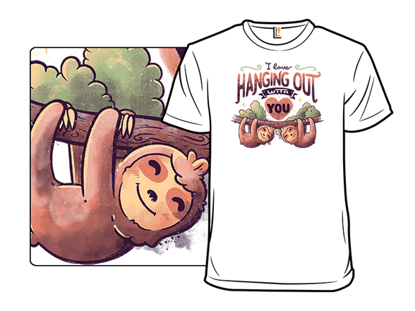 Hanging Out With You T Shirt