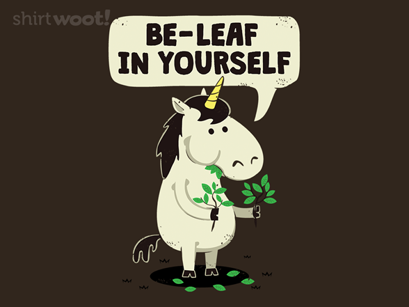 Be-leaf In Yourself T Shirt
