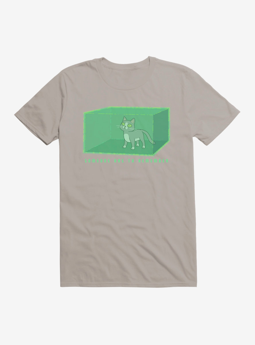 Rick And Morty Someone Has To Remember T-Shirt