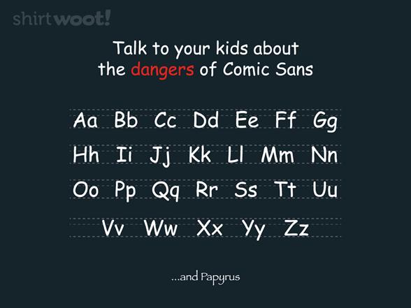 Dangerous Font T Shirt