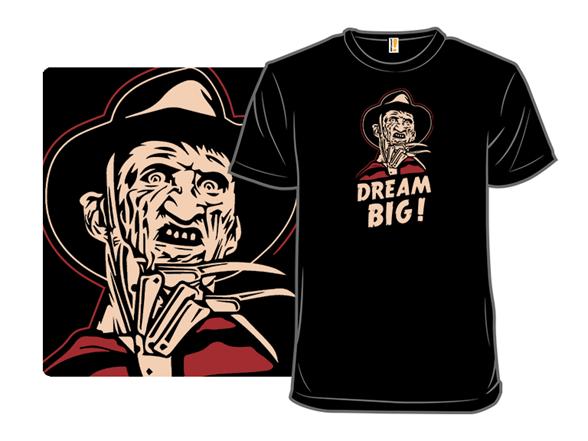 Dream Really Big T Shirt