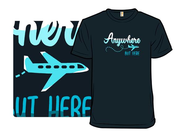 Anywhere T Shirt