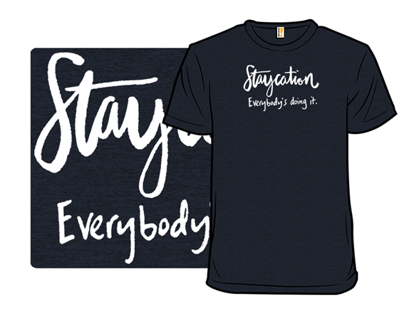Staycation - The New Normal T Shirt