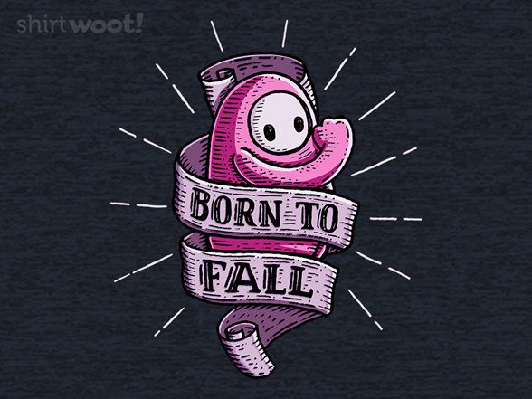 Born To Fall T Shirt