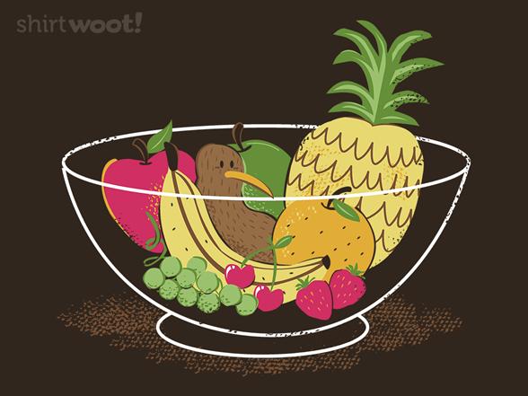 A Bowl Of Fruit? T Shirt