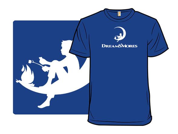 Dreams`mores T Shirt