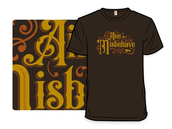 Misbehave T Shirt