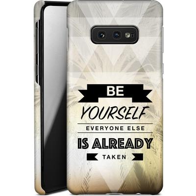 Samsung Galaxy S10e Smartphone Huelle - Be Yourself von Statements