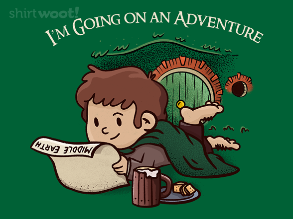 I'm Going On An Adventure T Shirt