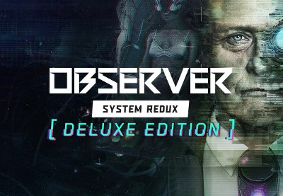 Observer: System Redux Deluxe Edition Steam Altergift