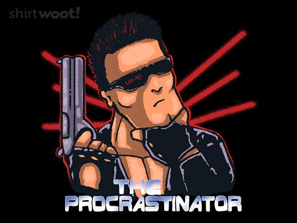 The Procrastinator T Shirt