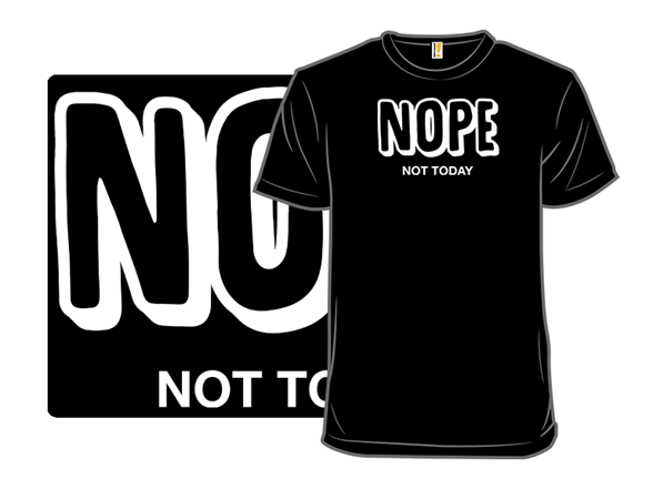 A Big Nope T Shirt