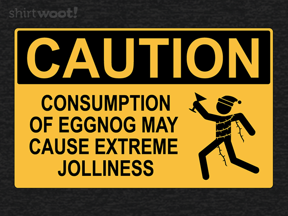 Caution: Extreme Jolliness T Shirt
