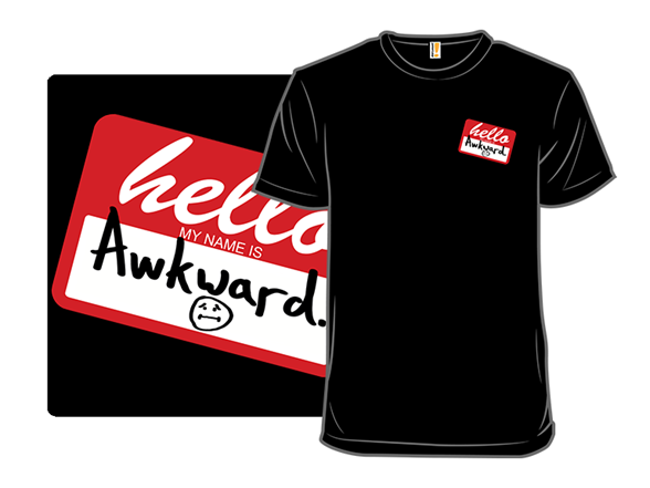 Hello, I'm Awkward T Shirt