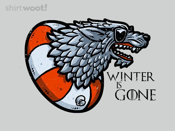 Winter Is Gone T Shirt