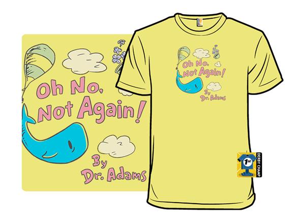 Not Again! T Shirt