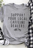 Support Your Local Caffeine Dealers T-Shirt Tee - Gray