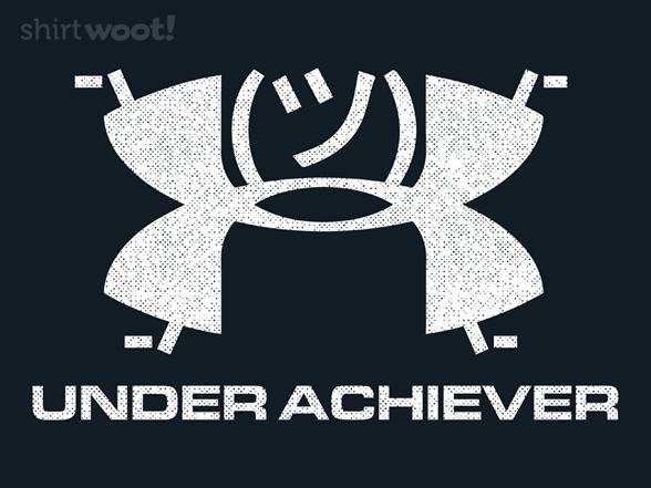 Under Achiever T Shirt