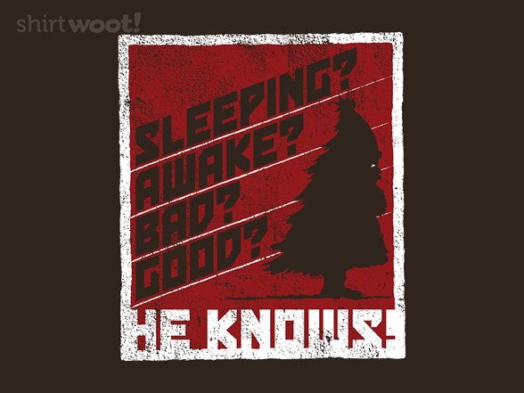 He Knows T Shirt