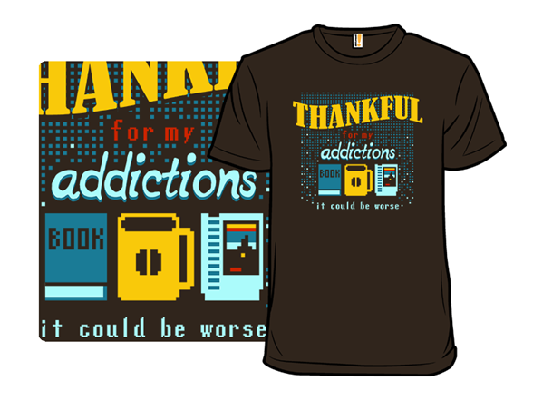 My Addictions T Shirt