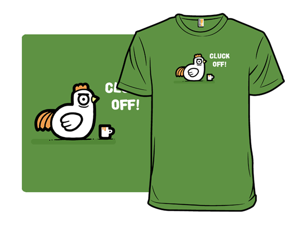 Cluck You T Shirt