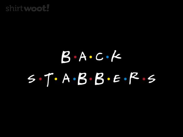 Back Stabbers T Shirt