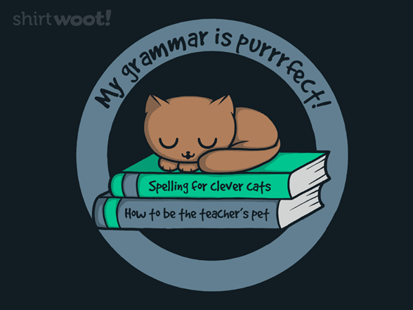 My Grammar Is Purrrrfect T Shirt