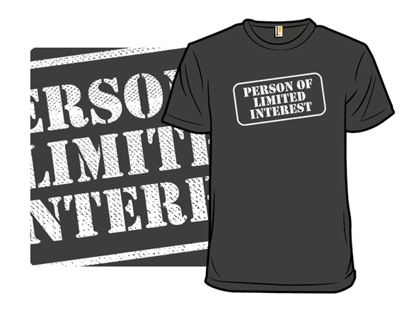 Person Of Limited Interest T Shirt