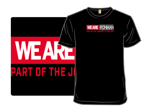 We Are Ironman T Shirt