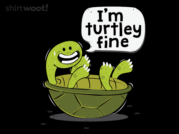 Turtley Fine T Shirt