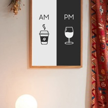 Am Coffee Pm Wine Sign Wall Print Without Frame