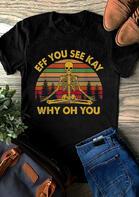 Eff You See Kay T-Shirt Tee - Black