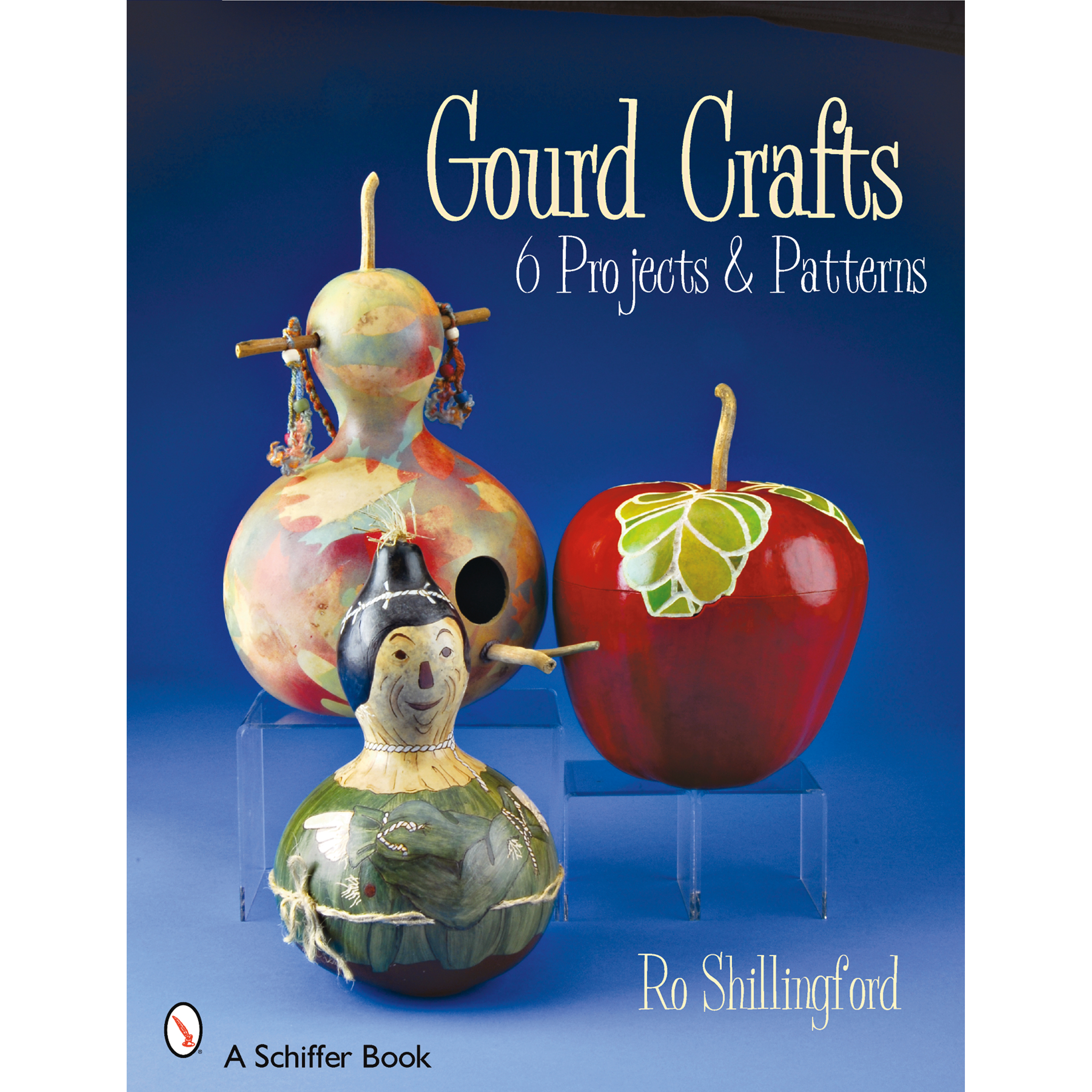 Gourd Crafts: 6 Projects & Patterns