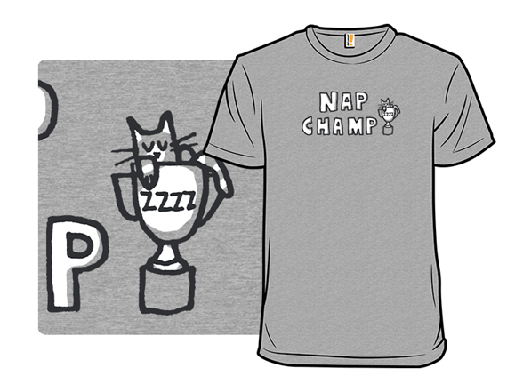 The Nap Champ T Shirt