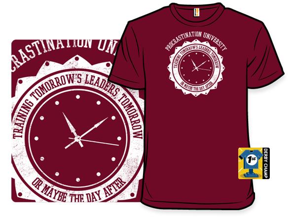 Procrastination University T Shirt