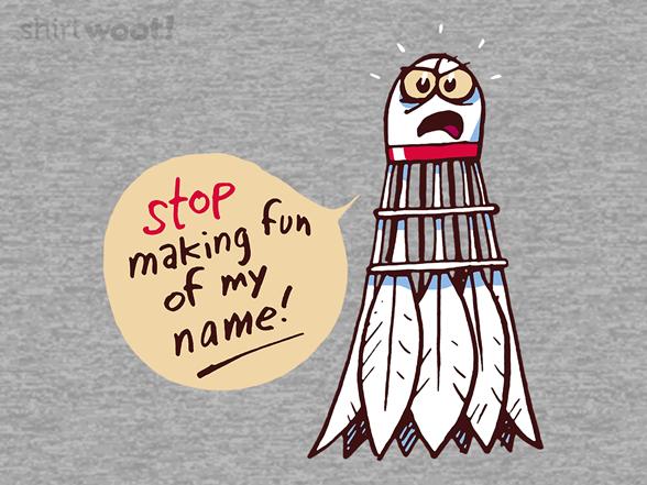 Shuttlecock's Lament T Shirt