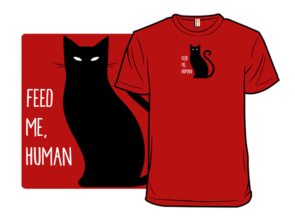 Feed Me, Human T Shirt