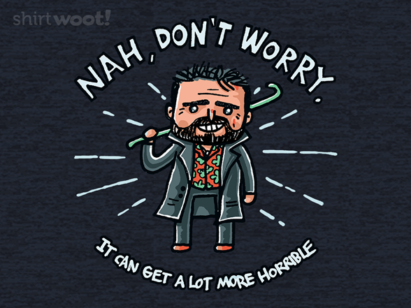 Nah, Don't Worry T Shirt
