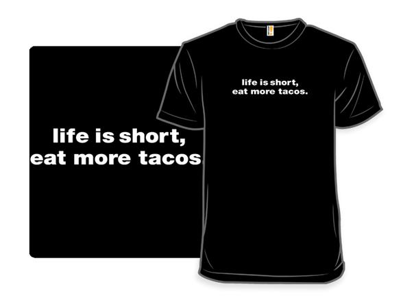 Eat More Tacos T Shirt