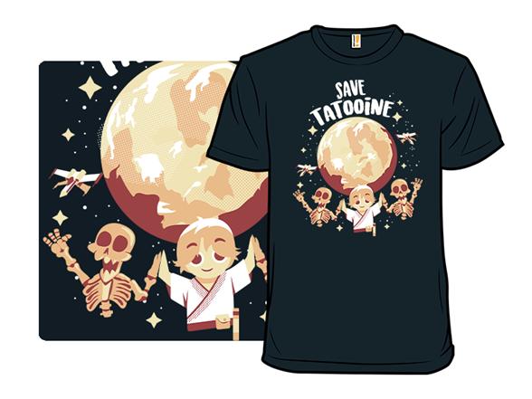 Save Tatooine- Poor Uncle Owen T Shirt