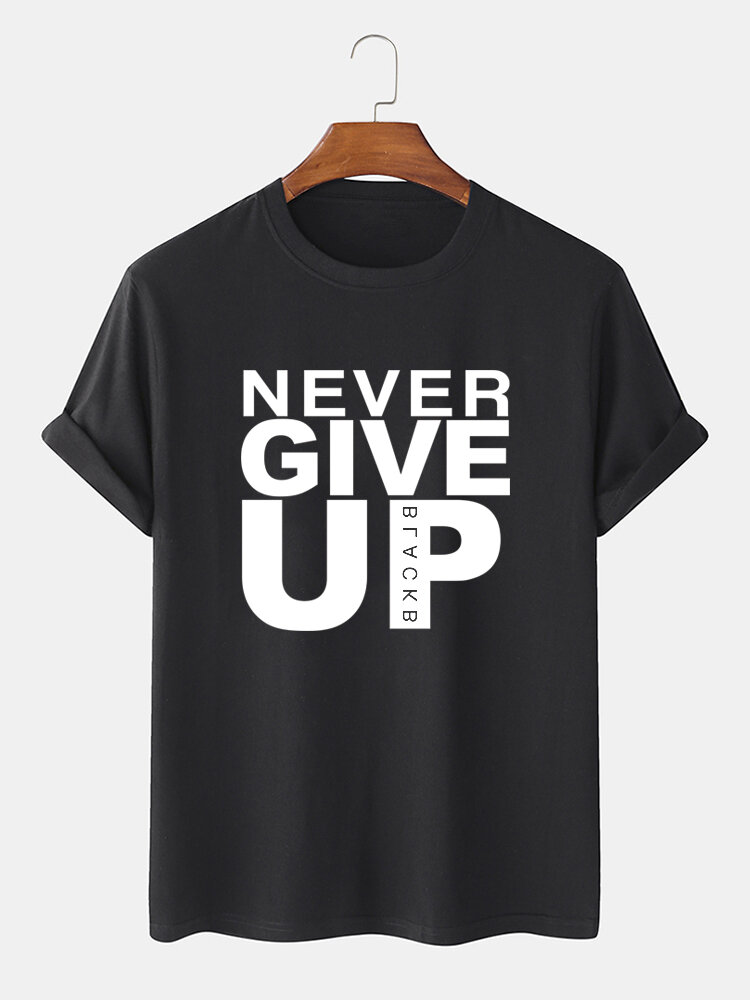 Men 100% Cotton Never Give Up Printed Casual T-Shirt