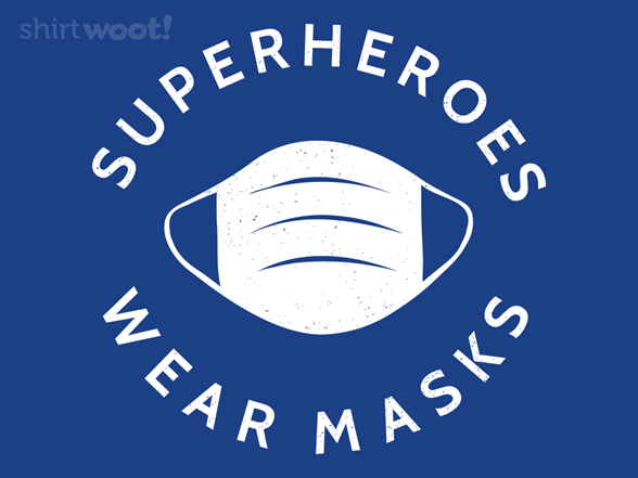 Superheroes Wear Masks T Shirt